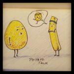 Potato Talk